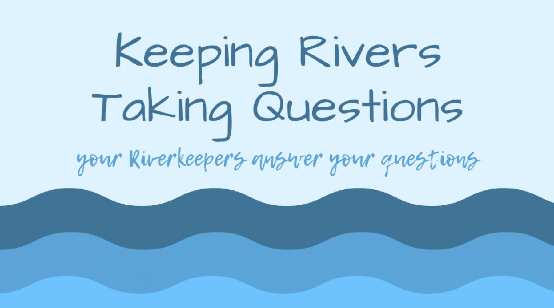 KeepingRiversTakingQuestions